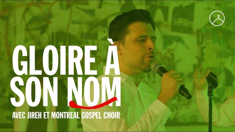 Gloire à son nom (Hillsong Worship) - la Chapelle Musique, Jireh & Montreal Gospel Choir