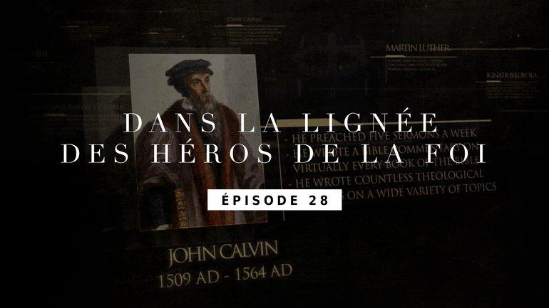 Jean Calvin - Le travail à Genève - Épisode 28