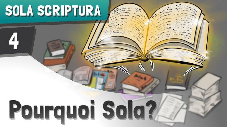 Pourquoi l'Écriture SEULE ?   Partie 4