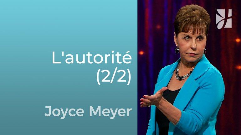 L'autorité du croyant (2/2) - Joyce Meyer - Grandir avec Dieu