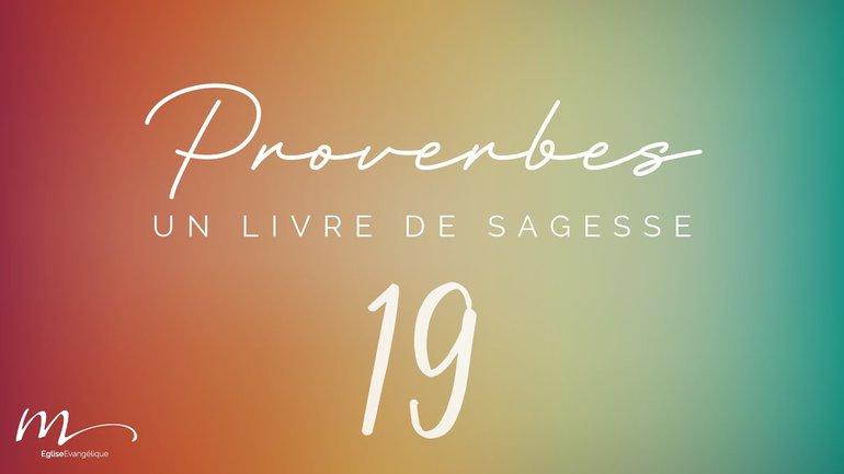 Proverbes Méditation #19 - Jean-Pierre Civelli - Proverbes 15.1-33
