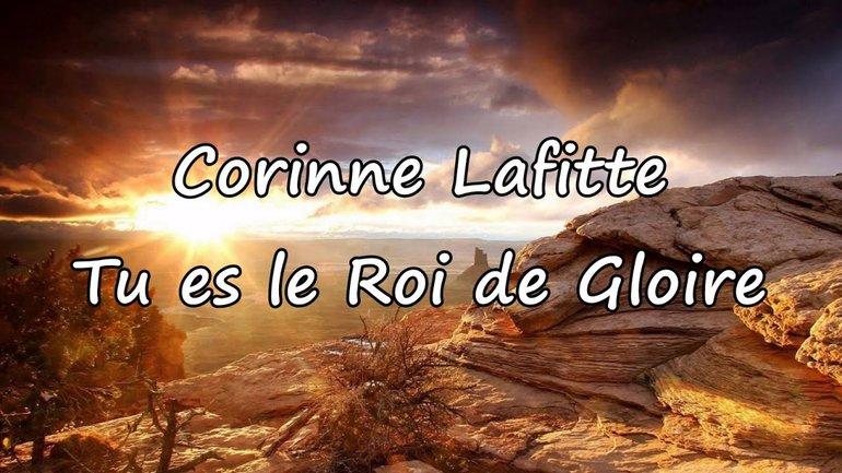 Corinne Laffite -Tu es le Roi de gloire [avec paroles]
