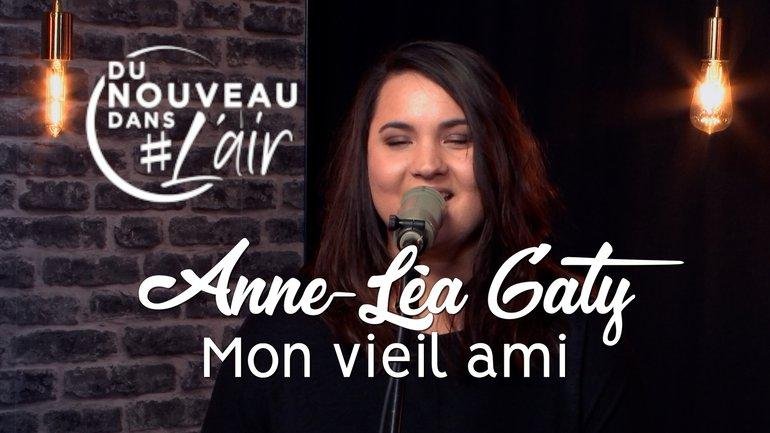 Anne-Léa Gaty - Mon vieil ami