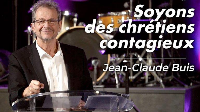 Soyons des chrétiens contagieux - Jean-Claude Buis - à l'Église Novation