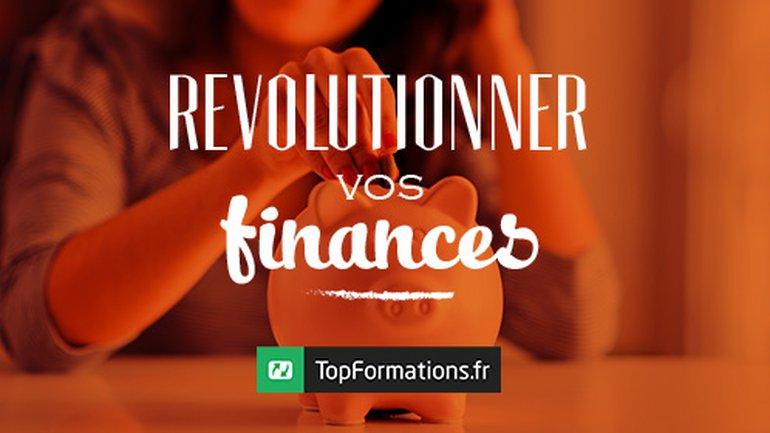 Révolutionner vos finances