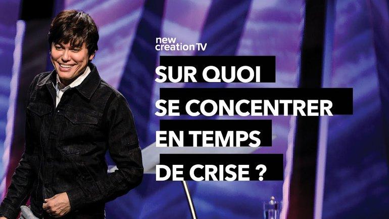 Joseph Prince - Sur quoi se concentrer en temps de crise ? | New Creation TV Français