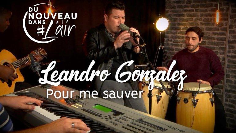 Pour me sauver - Leandro Gonzalez - Du nouveau dans l'air