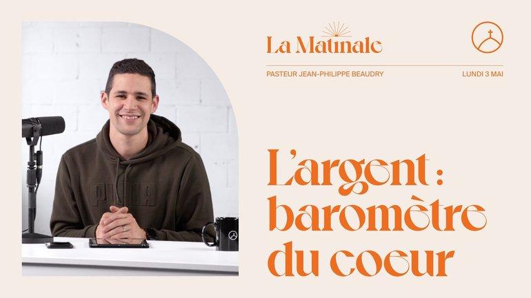 L'argent : baromètre du coeur | Jean-Philippe Beaudry