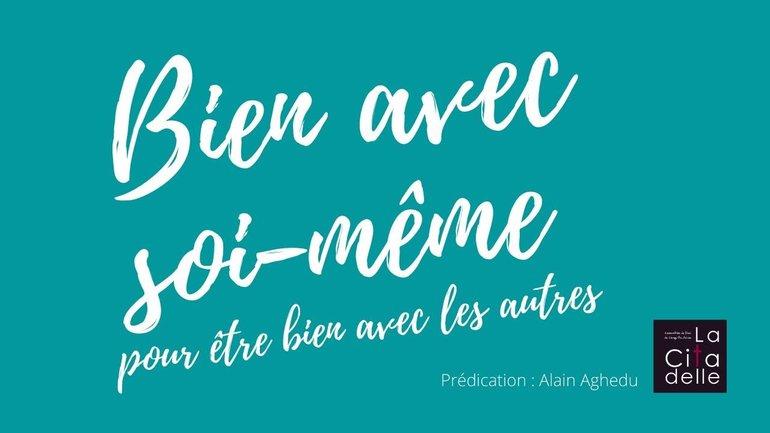 Bien avec soi même - Pasteur Alain Aghedu