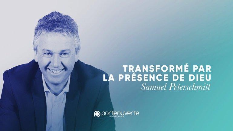 Transformé par la présence de Dieu - Samuel Peterschmitt [Culte PO 22/11/2020]
