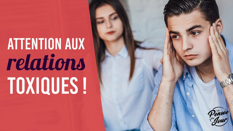 Attention aux relations toxiques !
