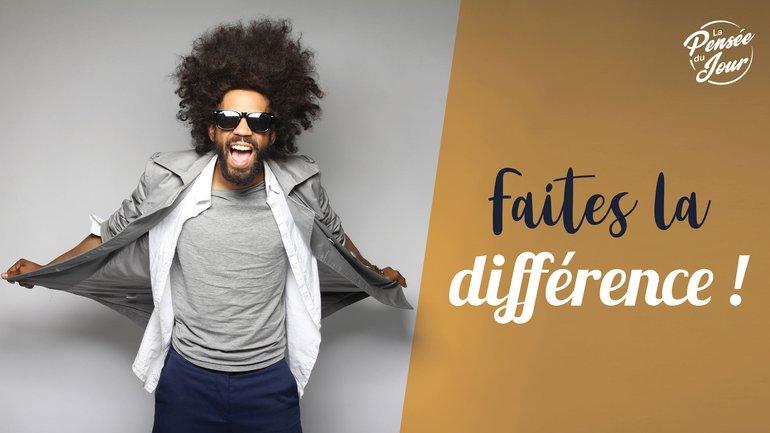 Faites la différence !