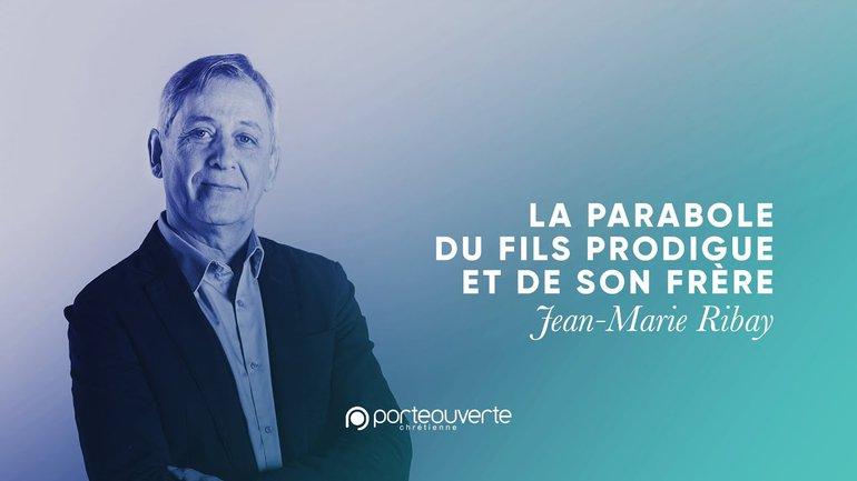 La parabole du fils prodigue et de son frère - Jean-Marie Ribay [Culte PO 30/08/2020]