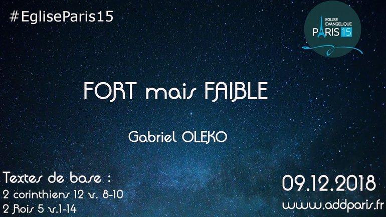FORT mais FAIBLE - Pasteur Gabriel OLEKO