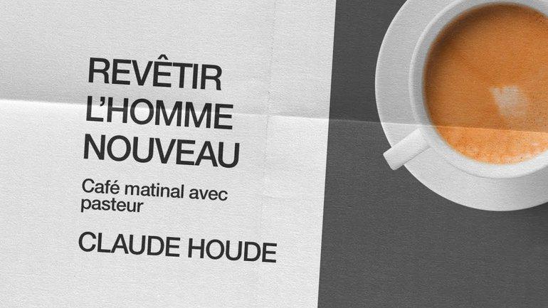 6 Novembre 2020 _Revêtir l'homme nouveau _Claude Houde