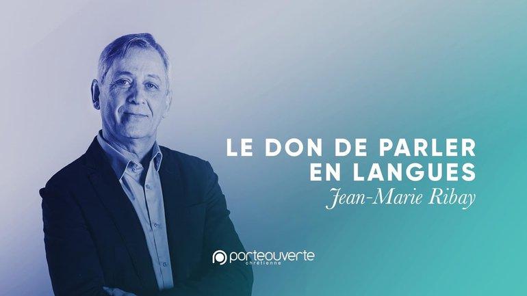 Le don de parler en langues - Jean-Marie Ribay [Culte PO 02/06/2020]