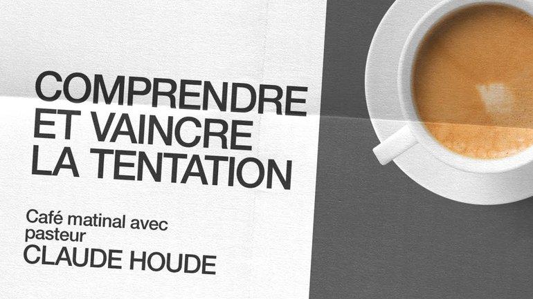 26 Octobre 2020 _Comprendre et vaincre la tentation _Claude Houde