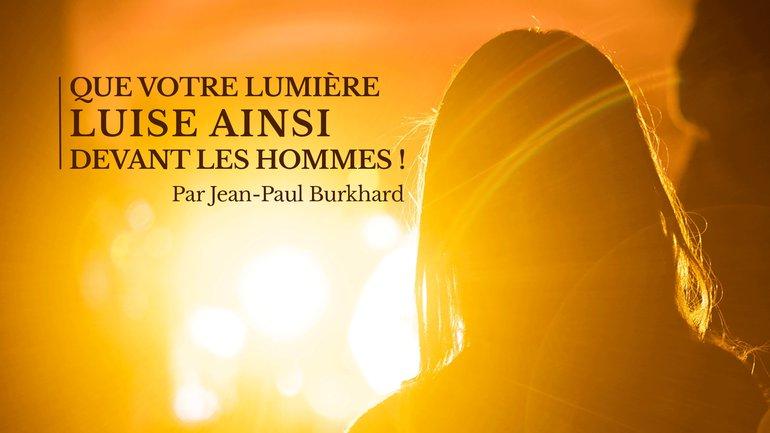 Que votre lumière luise ainsi devant les hommes ! EER Genève - Jean-Paul Burkhard