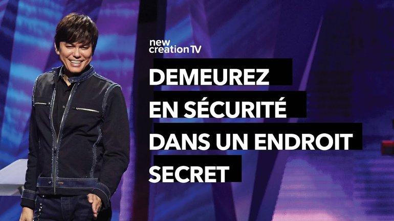 Joseph Prince - Demeurez en sécurité dans un endroit secret | New Creation TV Français