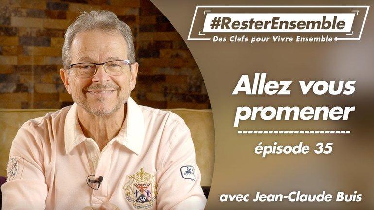 #ResterEnsemble // 35 - Allez vous promener - par Jean-Claude Buis