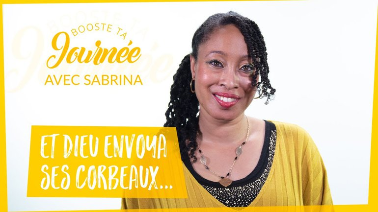 Booste ta journée -  Sabrina Mary -  Et Dieu envoya ses corbeaux