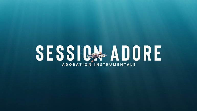 Session Adore - Peace like a river