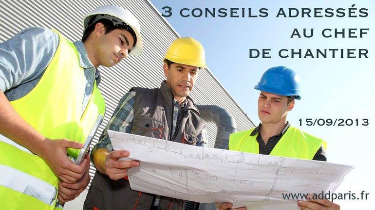 Gabriel Oleko - 3 conseils adressés au chef de chantier