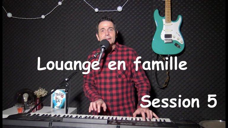 Louange pour les familles avec Sylvain Freymond - Session 5