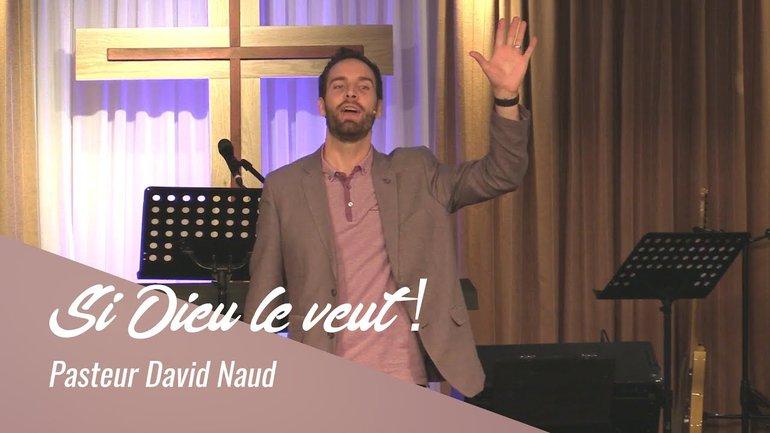 Si Dieu le veut  |  Pasteur David Naud