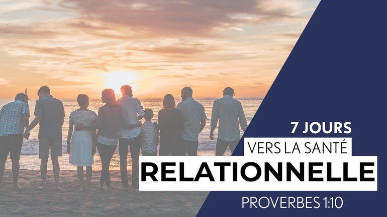 Proverbes 1:10 (3/7) - 7 Jours vers la santé relationnelle - Paul Marc Goulet