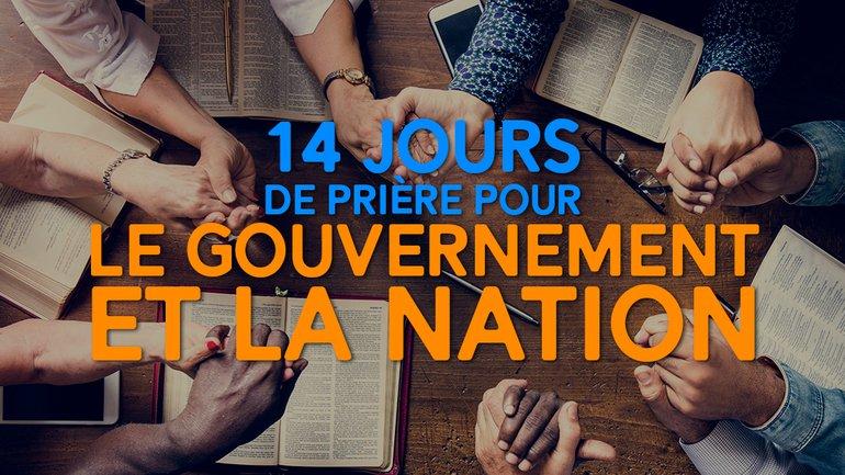 14 jours de prières pour le gouvernement et la nation
