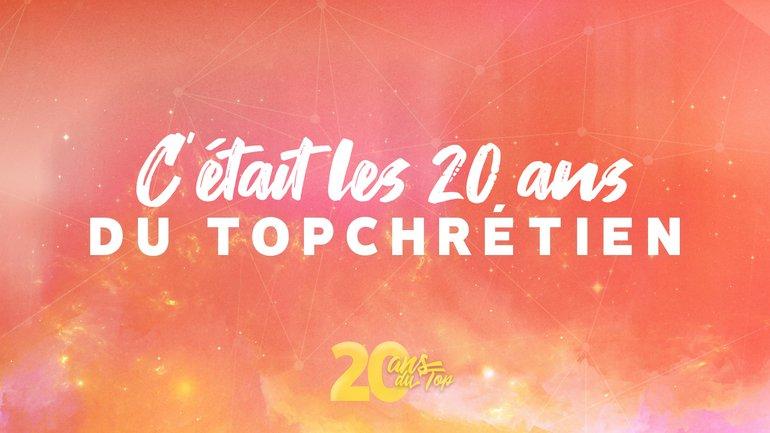"""20 ans du Top ! """"Rétrospective"""""""