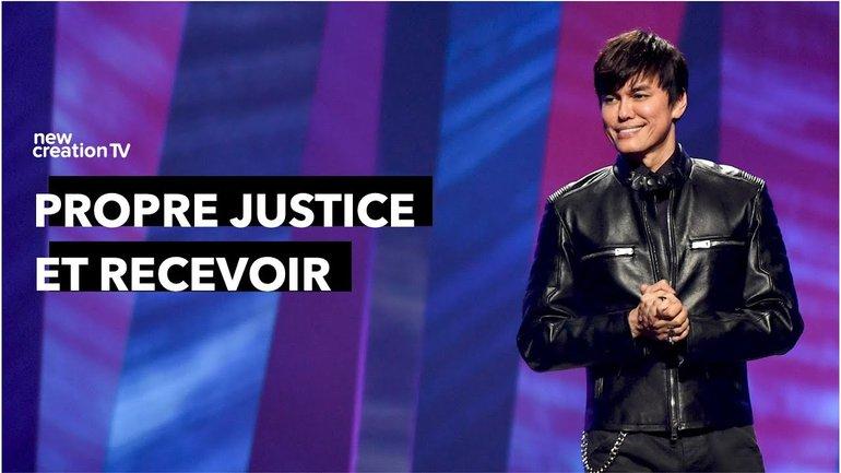 Joseph Prince - Propre justice et recevoir | New Creation TV Français