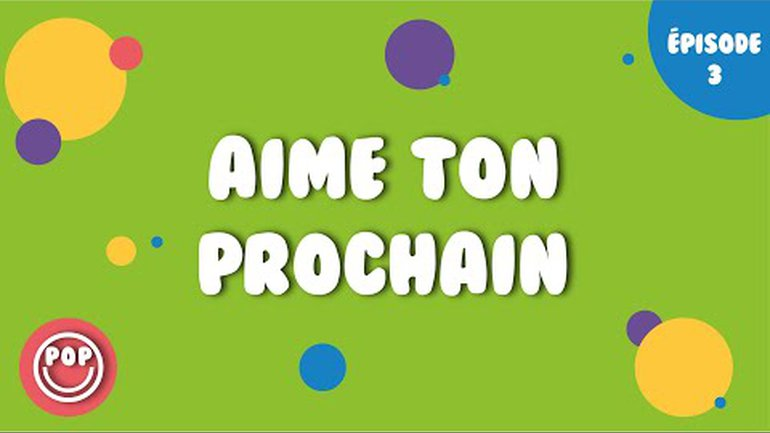 POP | Aime ton prochain | S2E3