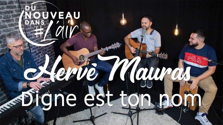 Digne est ton nom - Hervé Mauras - Du nouveau dans l'air