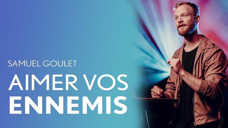Aimer vos ennemis - Samuel Goulet - IChurch Francophonie