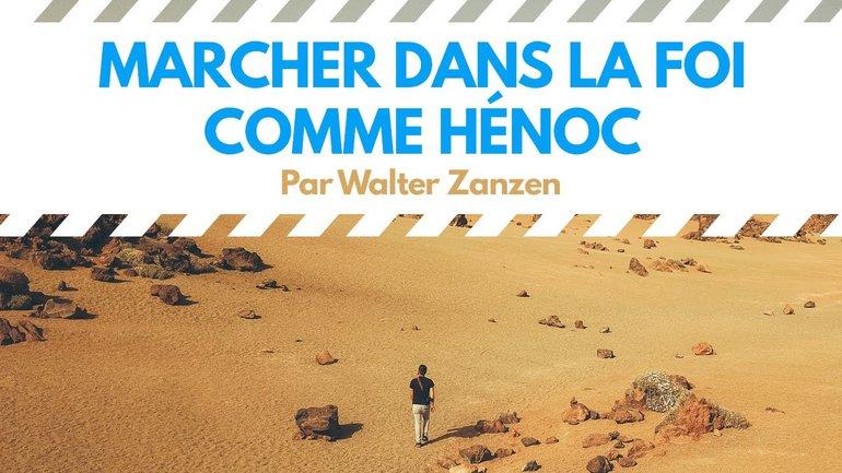 Marcher dans la foi comme Hénoc - Walter Zanzen - Culte du dimanche 24 janvier 2021