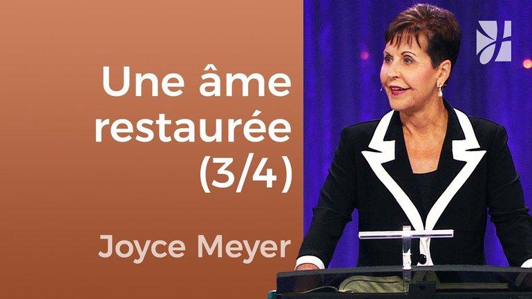Il restaure et rafraîchit mon âme (3/4) - Joyce Meyer - Fortifié par la foi