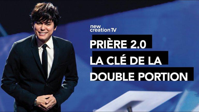 Joseph Prince - Prière 2.0 - La clé de la double portion   New Creation TV Français