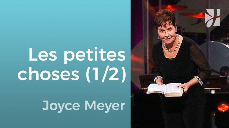 Le ministère des petites choses (1/2) - Joyce Meyer - Grandir avec Dieu