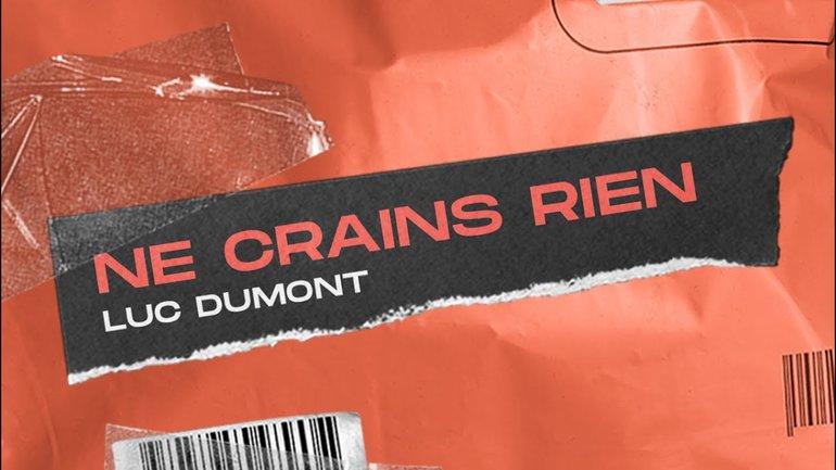 Ne crains rien _Luc Dumont + Louange