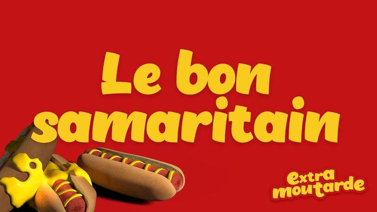 Le bon samaritain _Extra Moutarde (épisode 12)