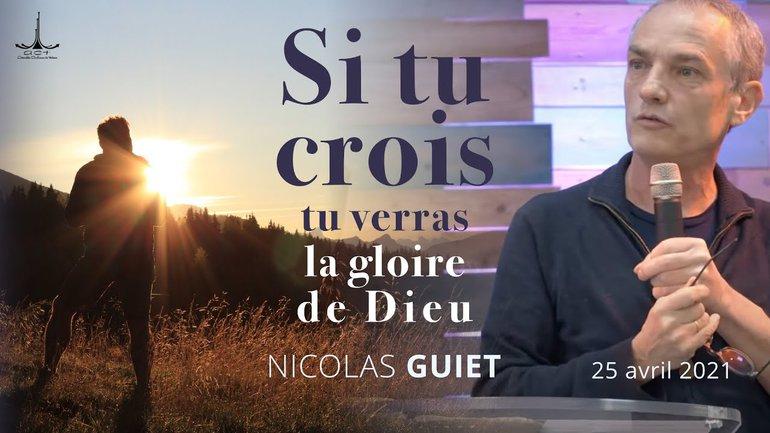 Si tu crois tu verras la gloire de Dieu par Nicolas Guiet