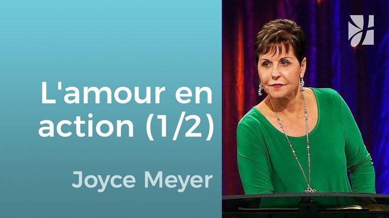 L'amour n'a rien à prouver (1/2) - Joyce Meyer - Grandir avec Dieu