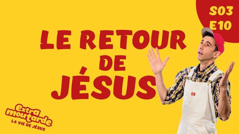 Le retour de Jésus - Extra Moutarde - Saison 3 Épisode 10