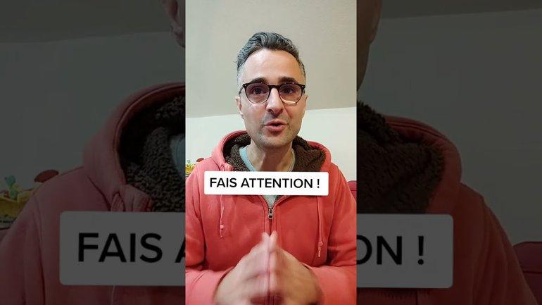 FAIS ATTENTION !!!