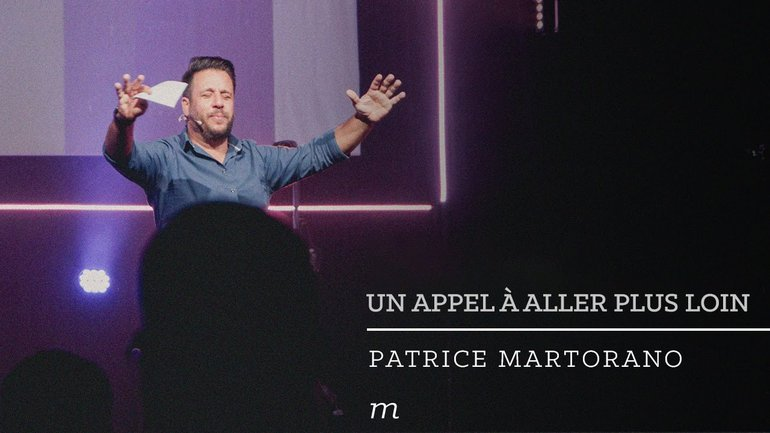 Un appel à aller plus loin - Patrice Martorano