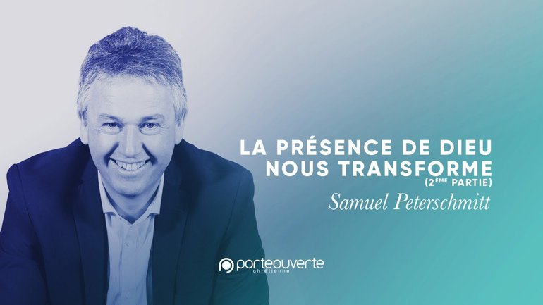 La présence de Dieu nous transforme - Samuel Peterschmitt [Culte PO 13/12/2020]