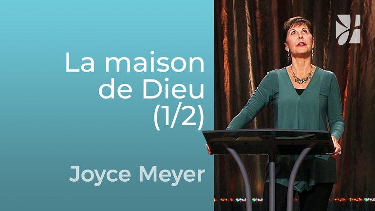 Mon cœur...la maison de Dieu (1/2) - Joyce Meyer - Grandir avec Dieu