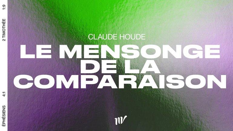 Le mensonge de la comparaison   Claude Houde